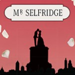 Marriage Misunderstanding and Mr Selfridge